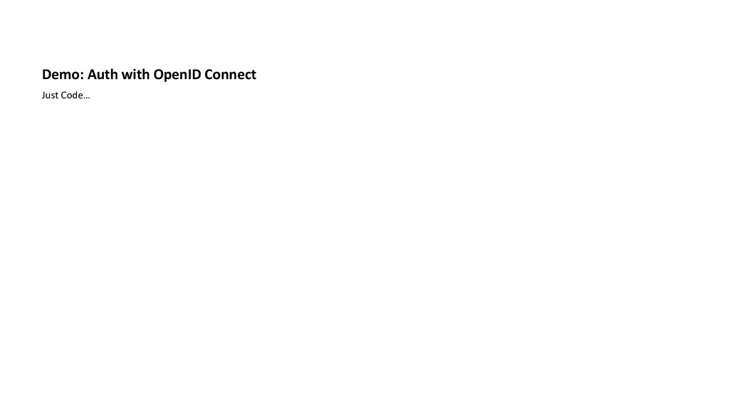 Demo: Auth with OpenID Connect Just Code…