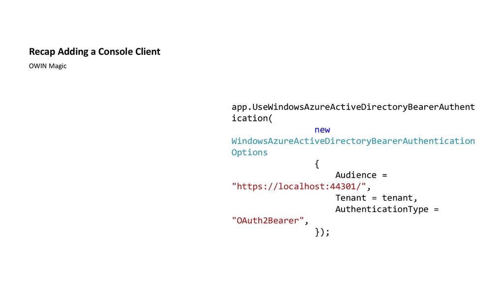 Recap Adding a Console Client OWIN Magic app.Us...