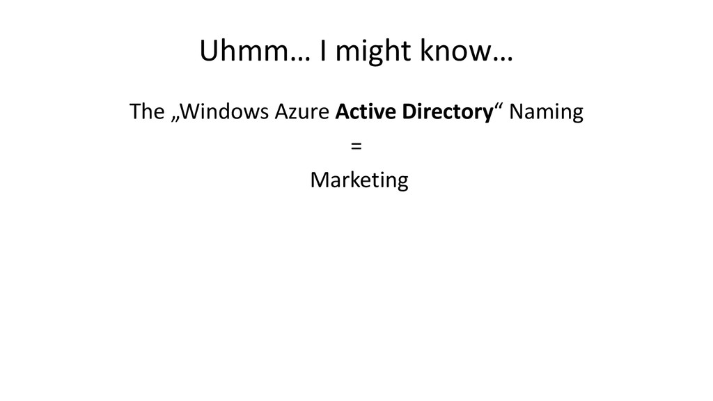 """Uhmm… I might know… The """"Windows Azure Active D..."""