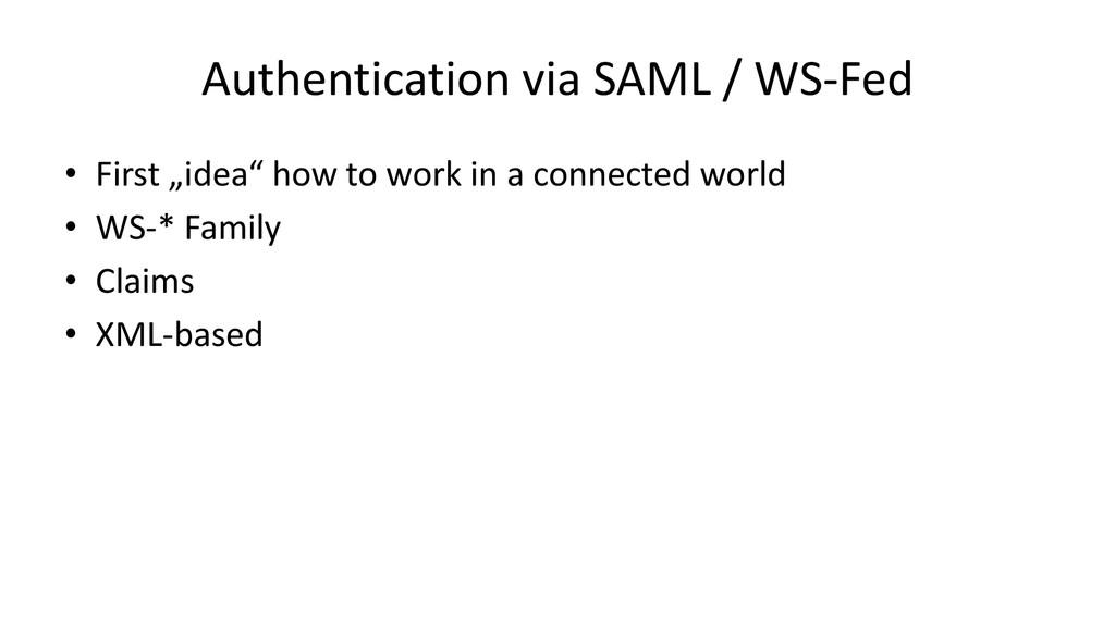 "Authentication via SAML / WS-Fed • First ""idea""..."