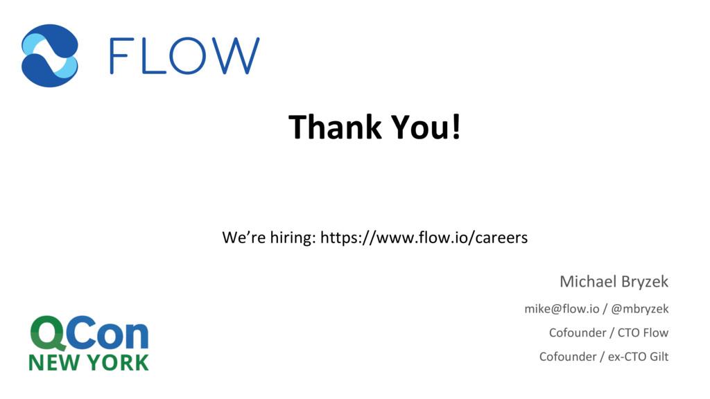 Thank You! We're hiring: https://www.flow.io/ca...