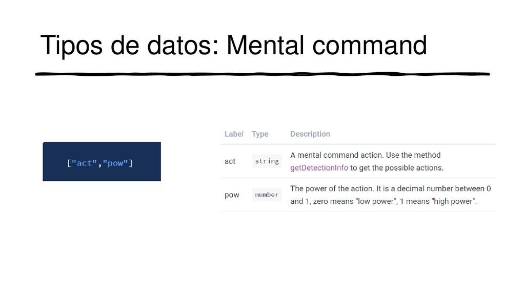 Tipos de datos: Mental command