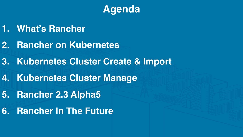 1. What's Rancher 2. Rancher on Kubernetes 3. K...