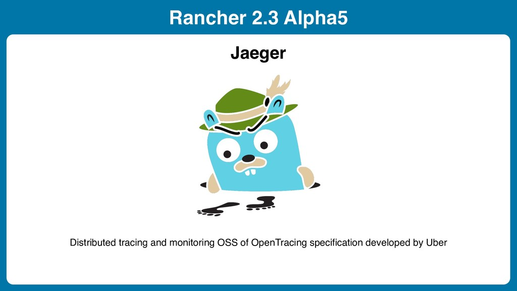 Rancher 2.3 Alpha5 Jaeger Distributed tracing a...