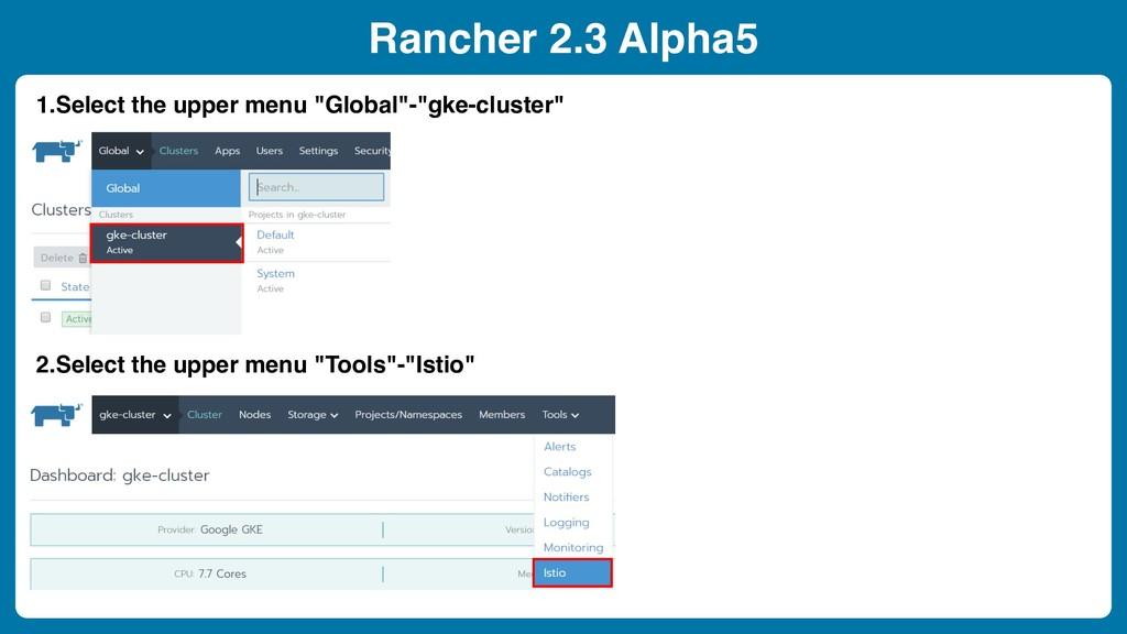 "Rancher 2.3 Alpha5 1.Select the upper menu ""Glo..."