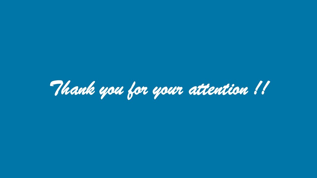 Thank you for your attention !!