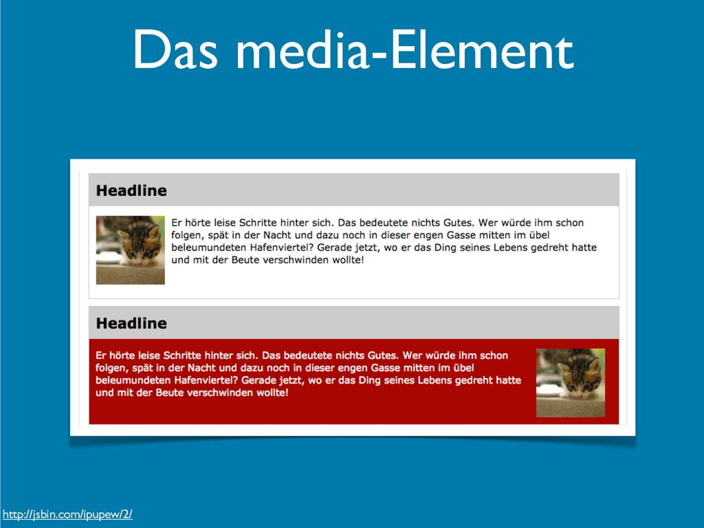 Das media-Element http://jsbin.com/ipupew/2/
