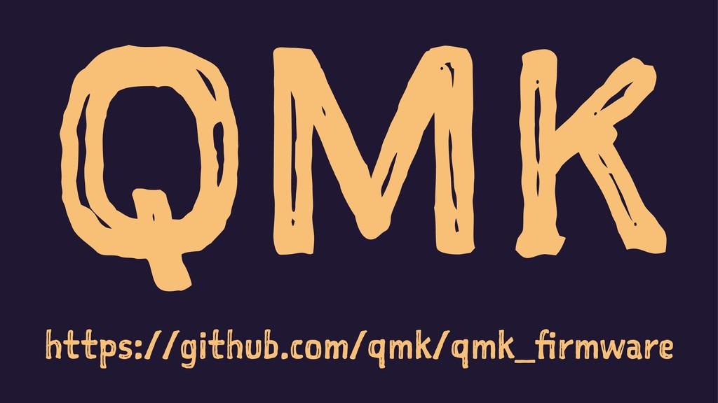 QMK https://github.com/qmk/qmk_firmware