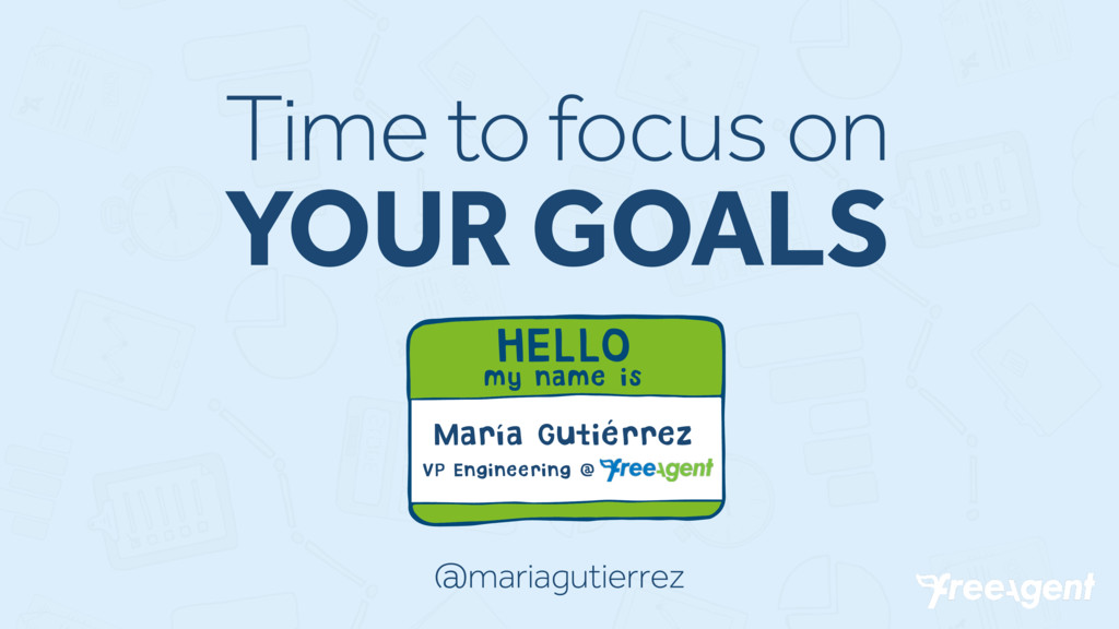 Time to focus on YOUR GOALS HELLO my name is Ma...