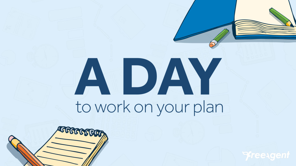 A DAY to work on your plan