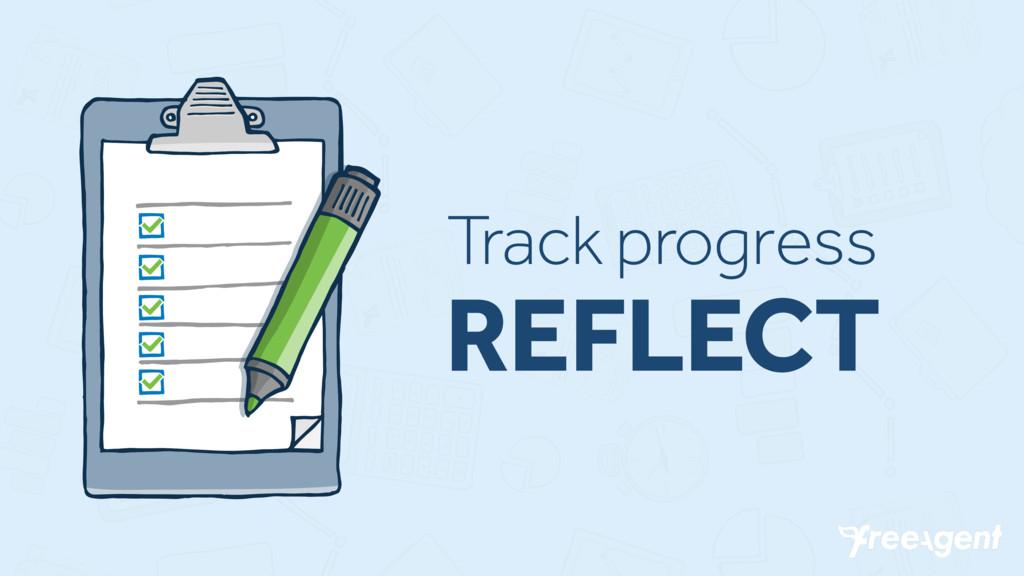 Track progress REFLECT