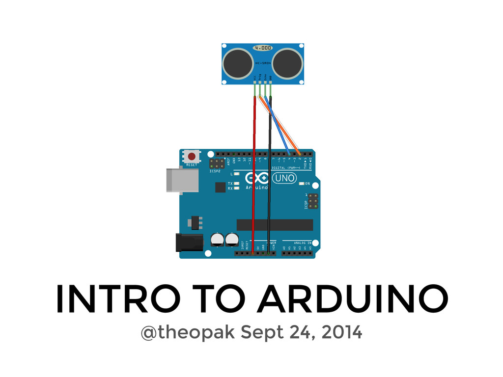 INTRO TO ARDUINO @theopak Sept 24, 2014