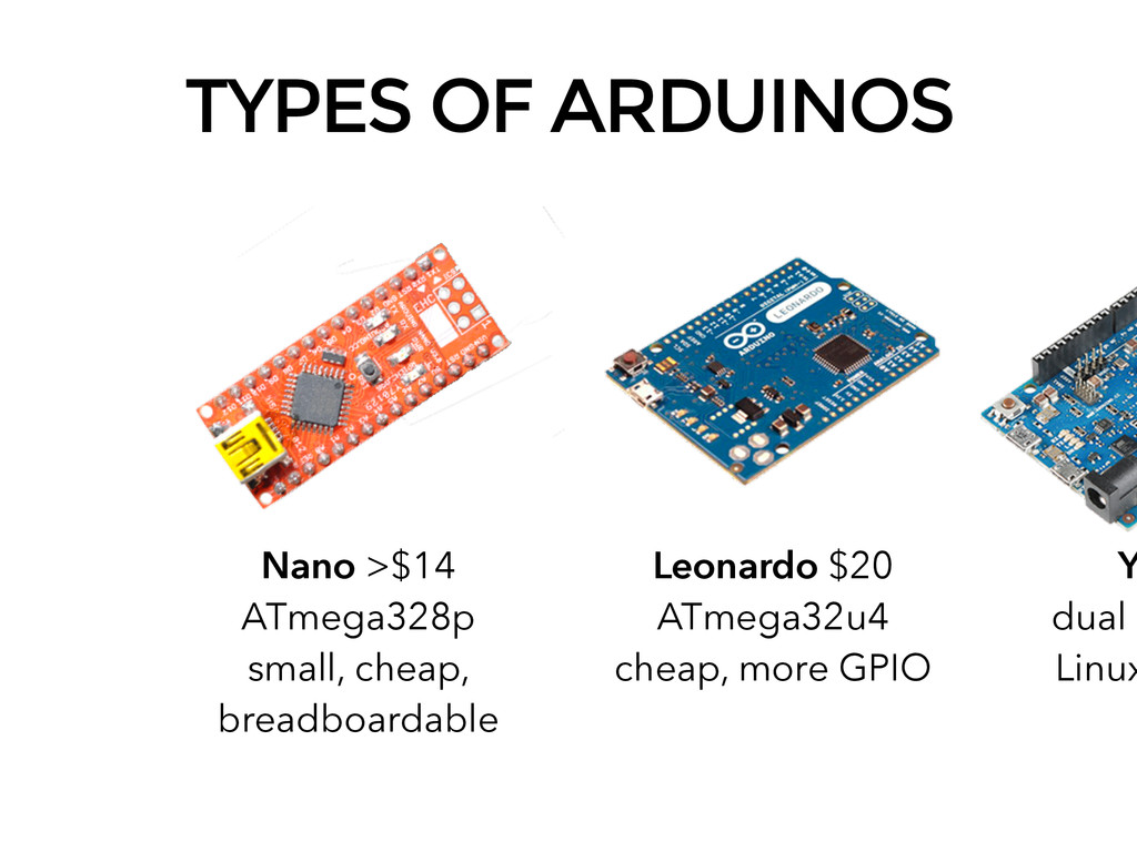 TYPES OF ARDUINOS Nano >$14 ATmega328p small, c...