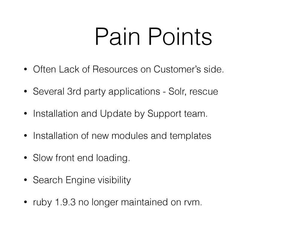 Pain Points • Often Lack of Resources on Custom...