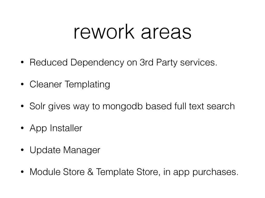 rework areas • Reduced Dependency on 3rd Party ...