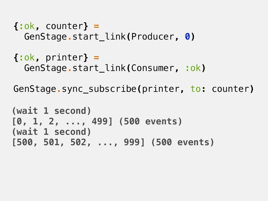 {:ok, counter} = GenStage.start_link(Producer, ...