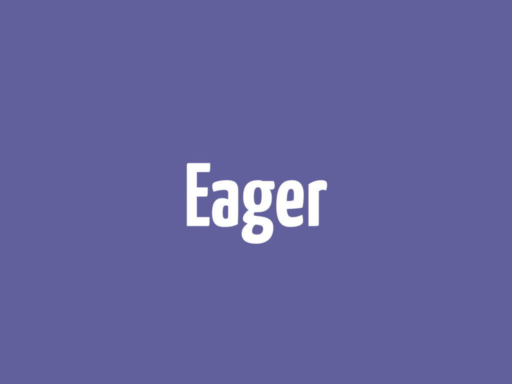 Eager
