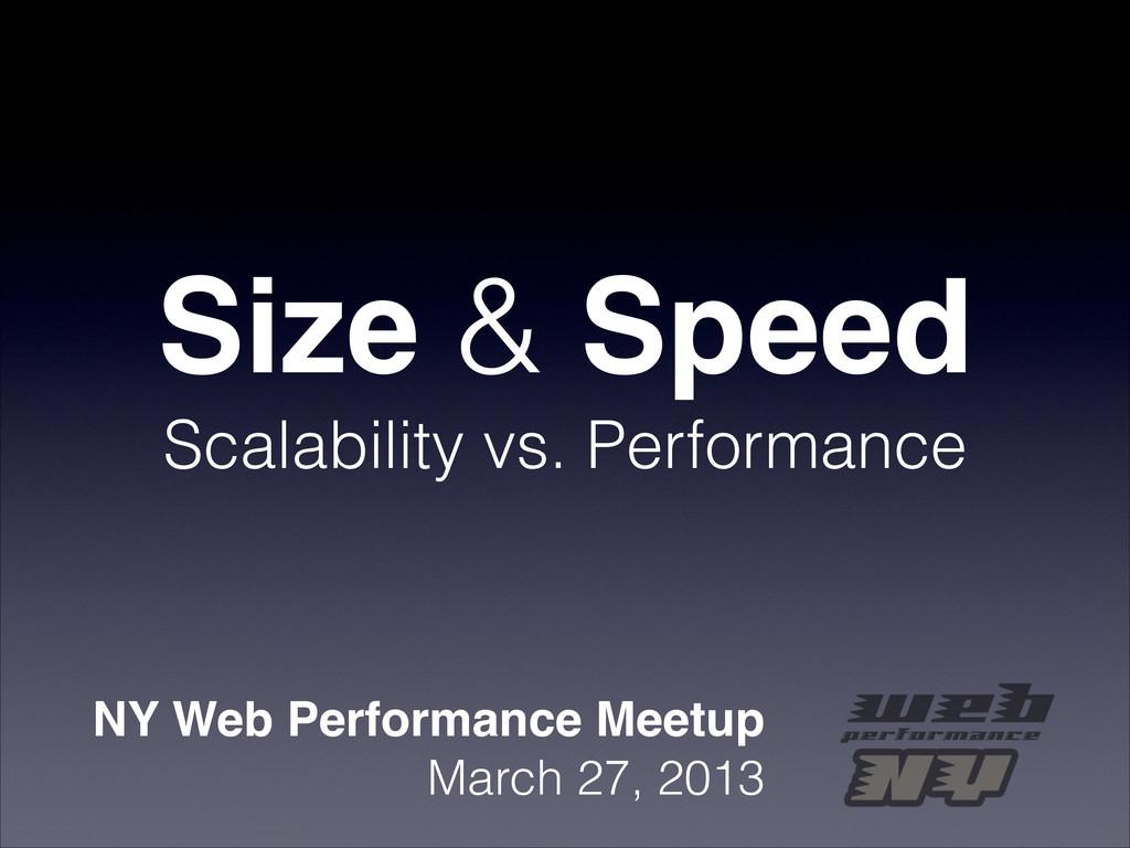 Size & Speed Scalability vs. Performance NY Web...