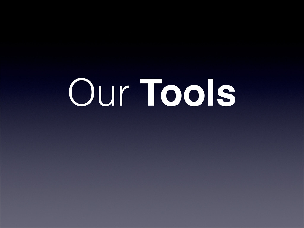Our Tools