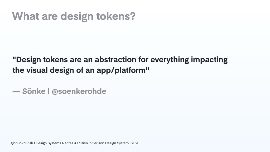 "What are design tokens? ""Design tokens are an a..."