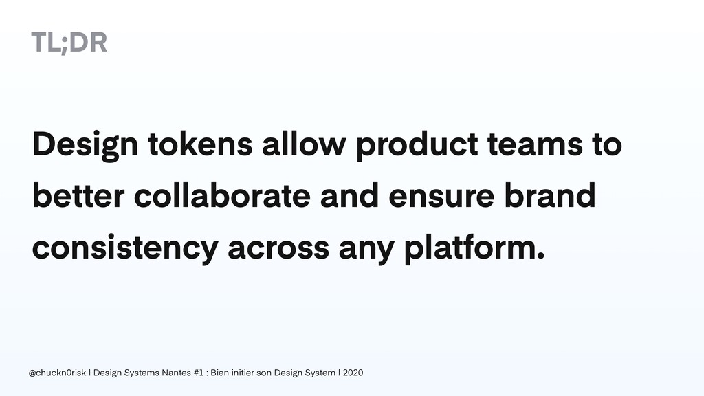 Design tokens allow product teams to better col...