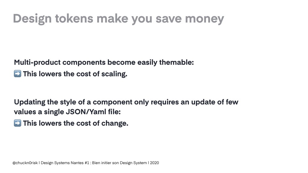 Design tokens make you save money @chuckn0risk ...