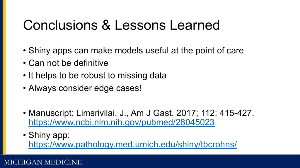 MICHIGAN MEDICINE Conclusions & Lessons Learned...