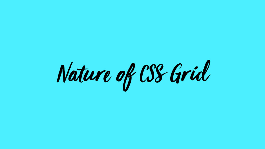 Nature of CSS Grid