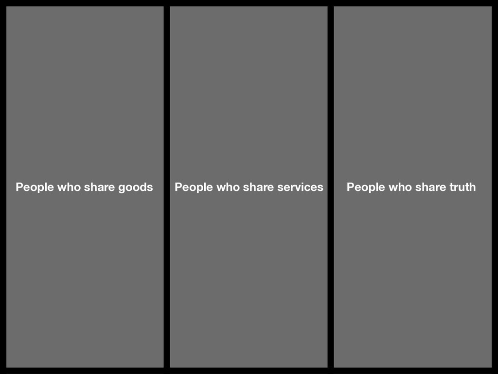 People who share goods People who share service...