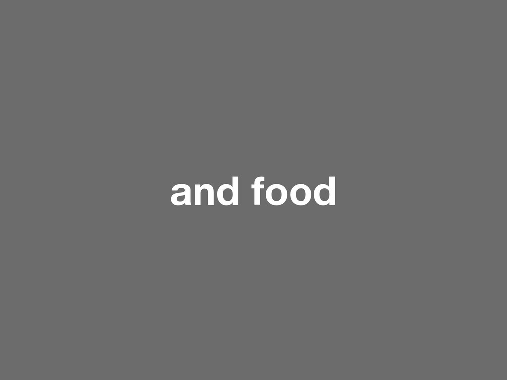 and food