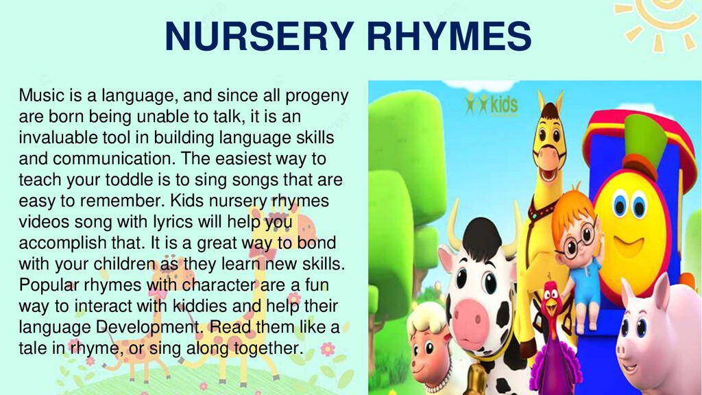 7 NURSERY RHYMES Music is a language, and since...