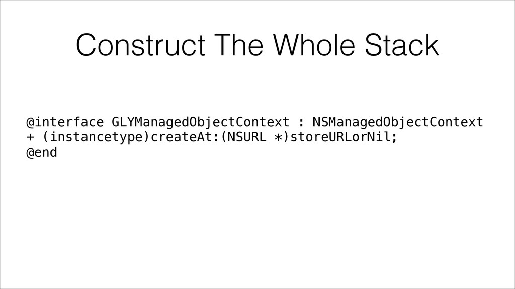 Construct The Whole Stack @interface GLYManaged...