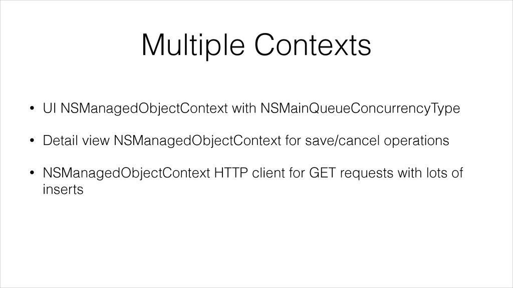 Multiple Contexts • UI NSManagedObjectContext w...