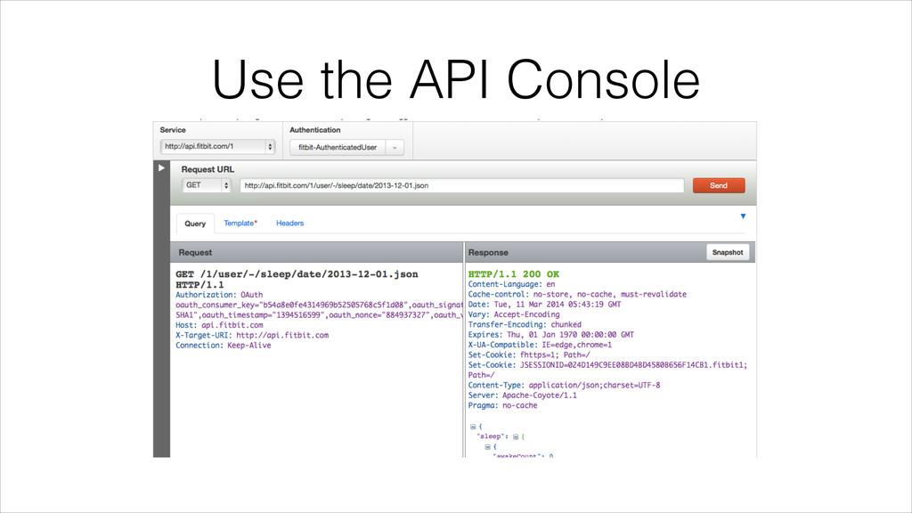Use the API Console