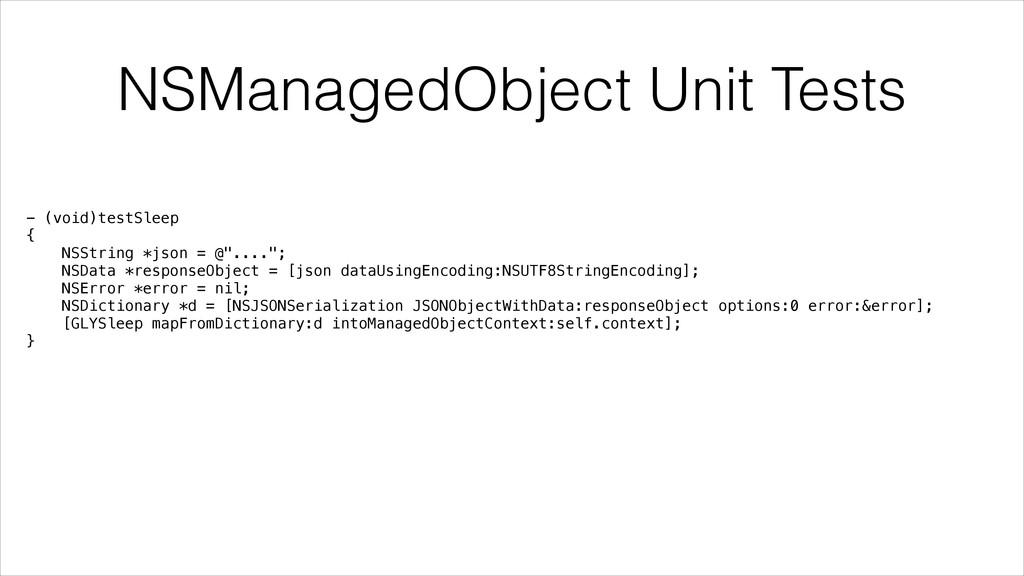 NSManagedObject Unit Tests - (void)testSleep { ...
