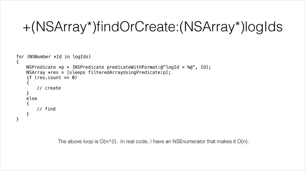 +(NSArray*)findOrCreate:(NSArray*)logIds for (NS...