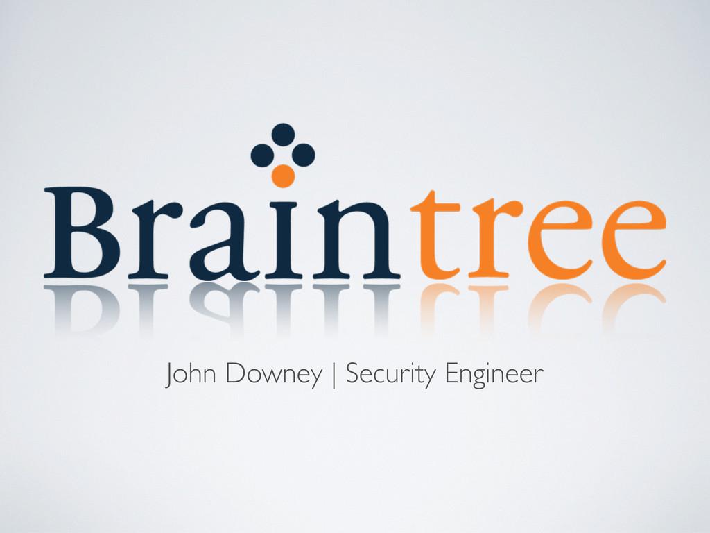 John Downey | Security Engineer