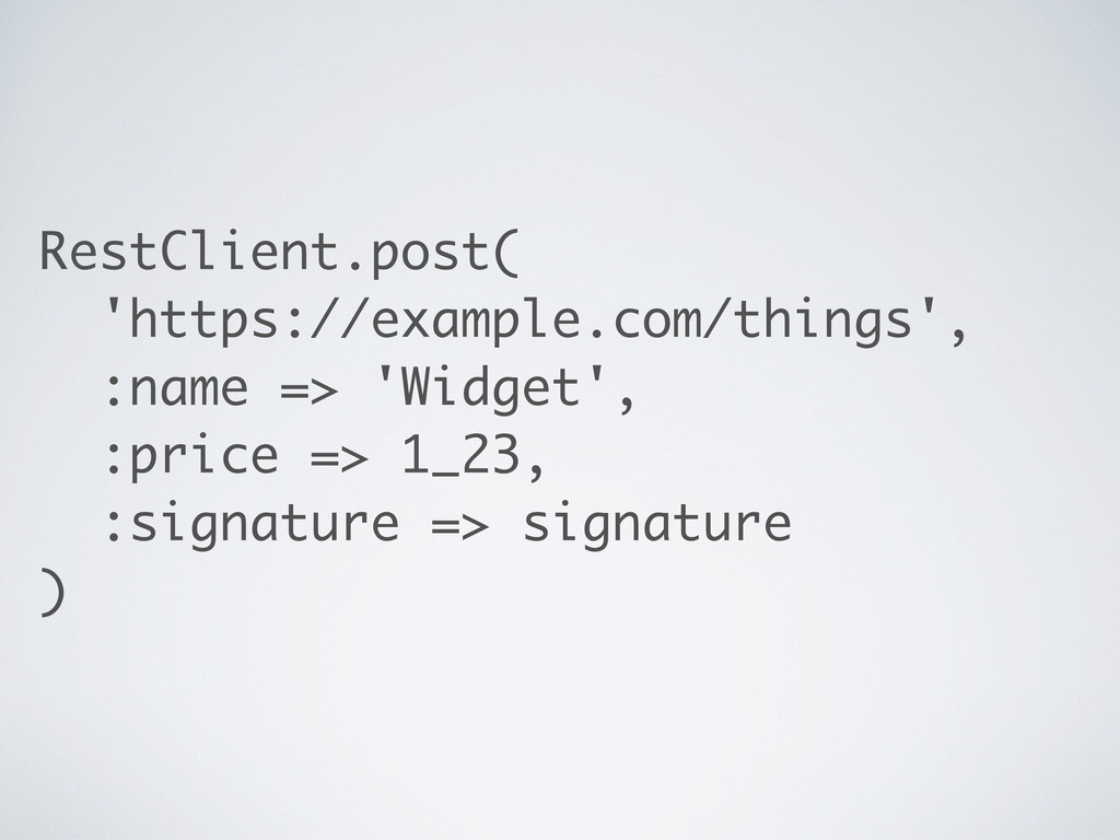 RestClient.post( 'https://example.com/things', ...