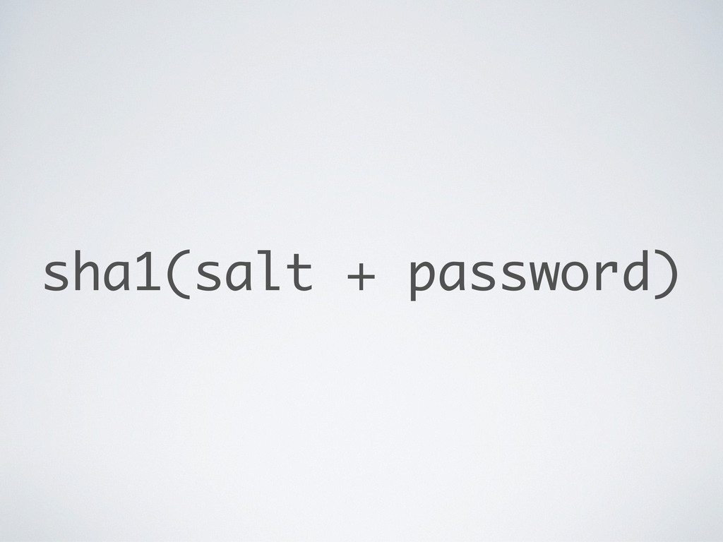 sha1(salt + password)