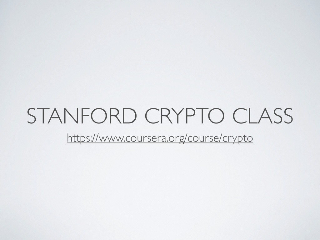 https://www.coursera.org/course/crypto STANFORD...