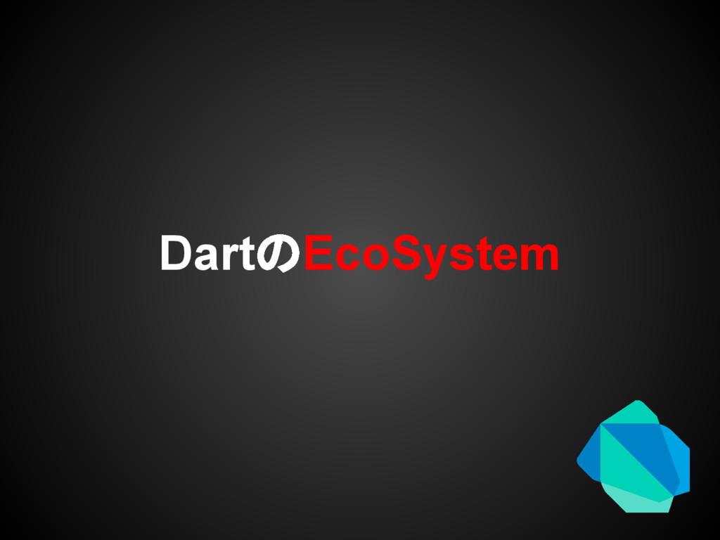 DartのEcoSystem