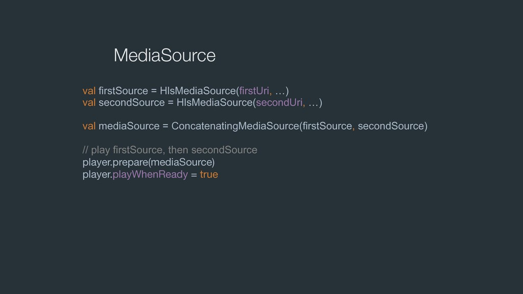 MediaSource val firstSource = HlsMediaSource(fi...