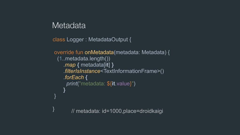 Metadata class Logger : MetadataOutput { overri...