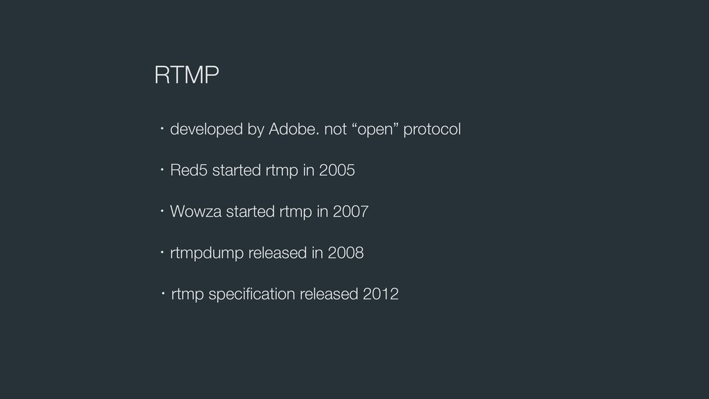 "RTMP ɾdeveloped by Adobe. not ""open"" protocol ɾ..."