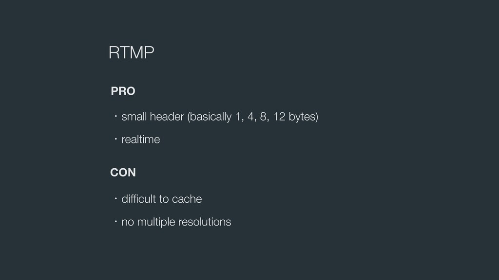 RTMP PRO CON ɾsmall header (basically 1, 4, 8, ...