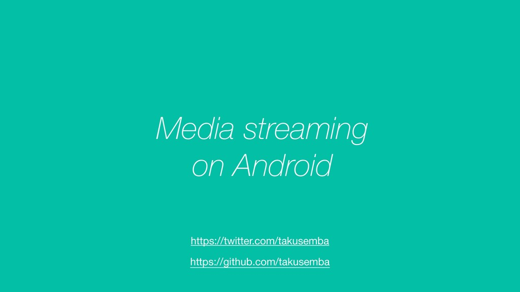 Media streaming on Android https://github.com/t...