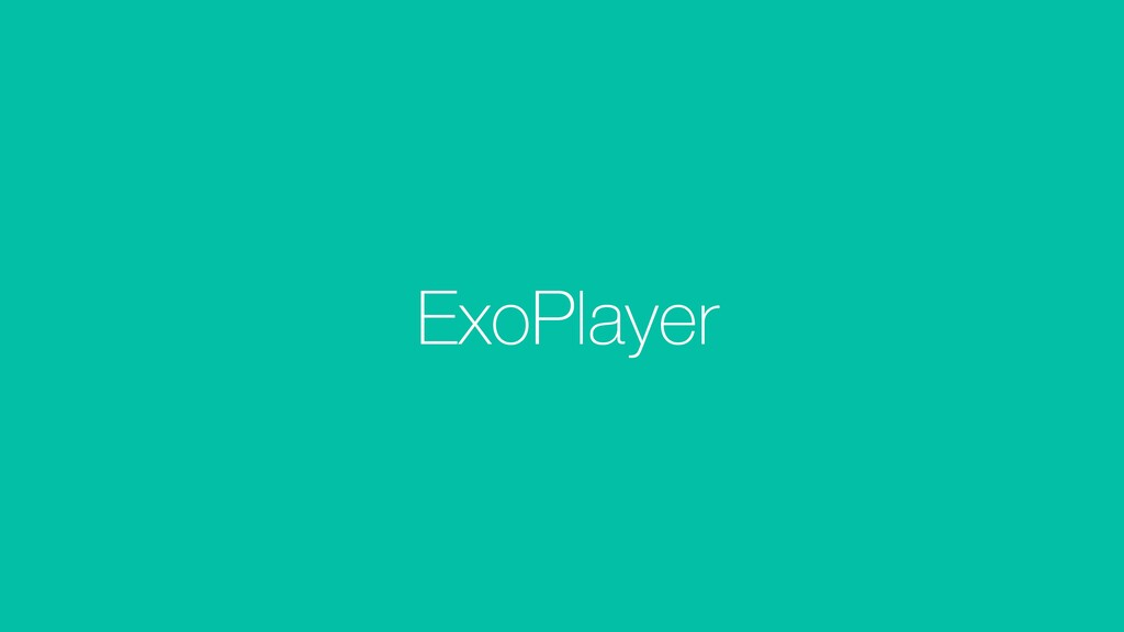 ExoPlayer