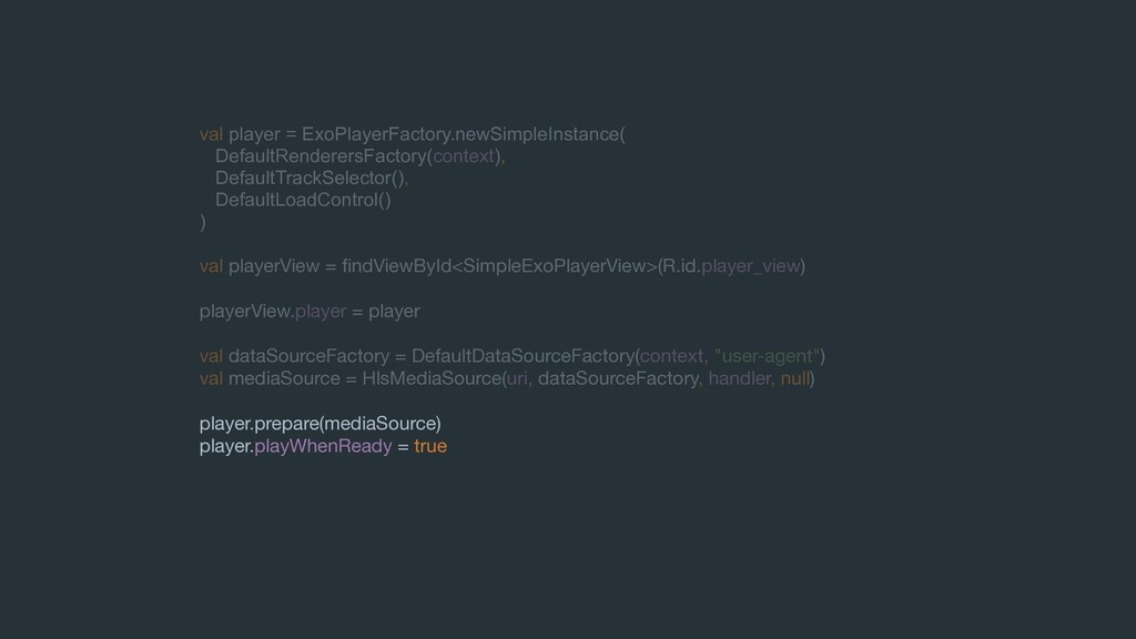 val player = ExoPlayerFactory.newSimpleInstance...