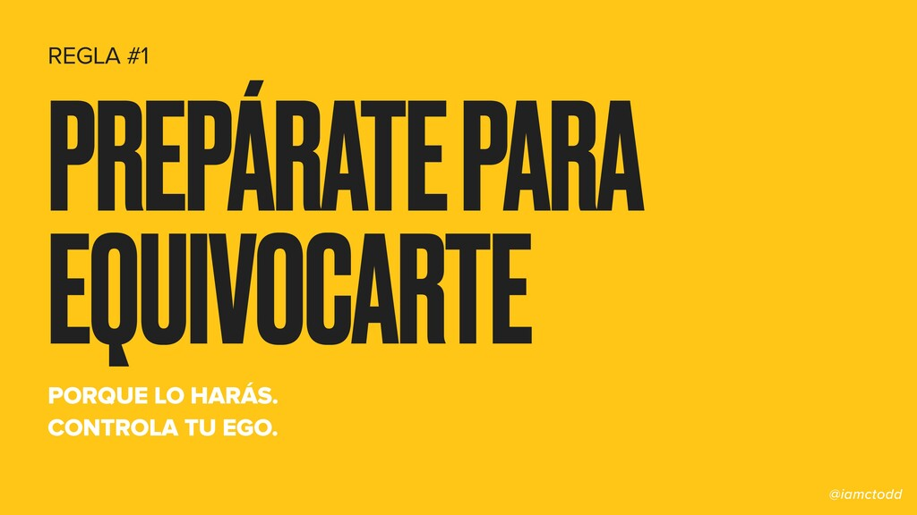 PREPÁRATE PARA EQUIVOCARTE PORQUE LO HARÁS. CON...