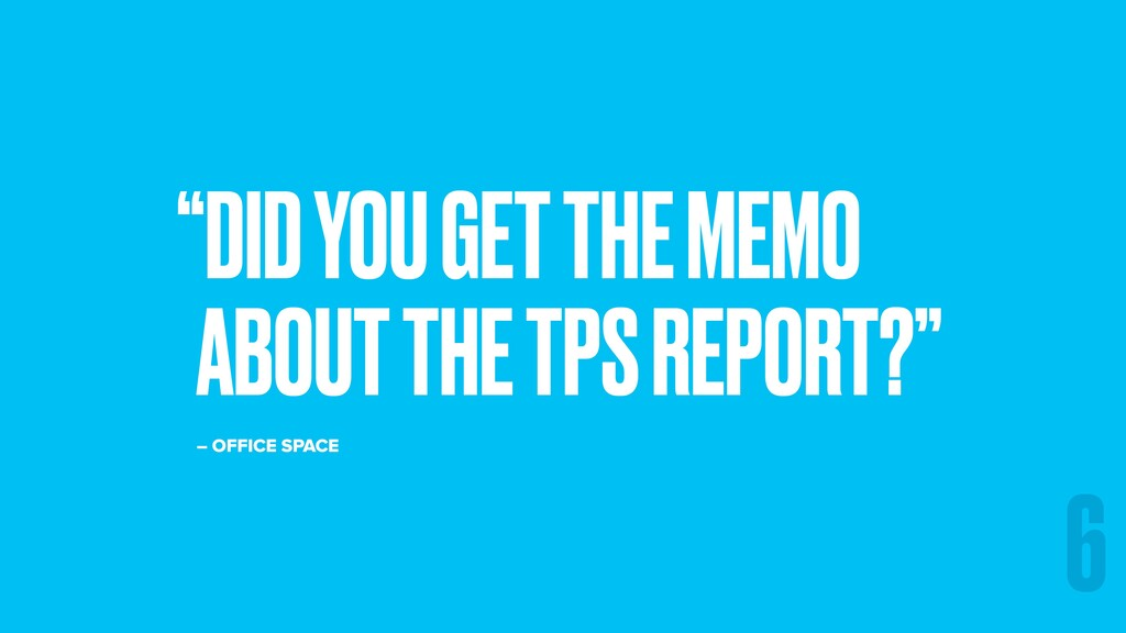 """DID YOU GET THE MEMO ABOUT THE TPS REPORT?"" – ..."